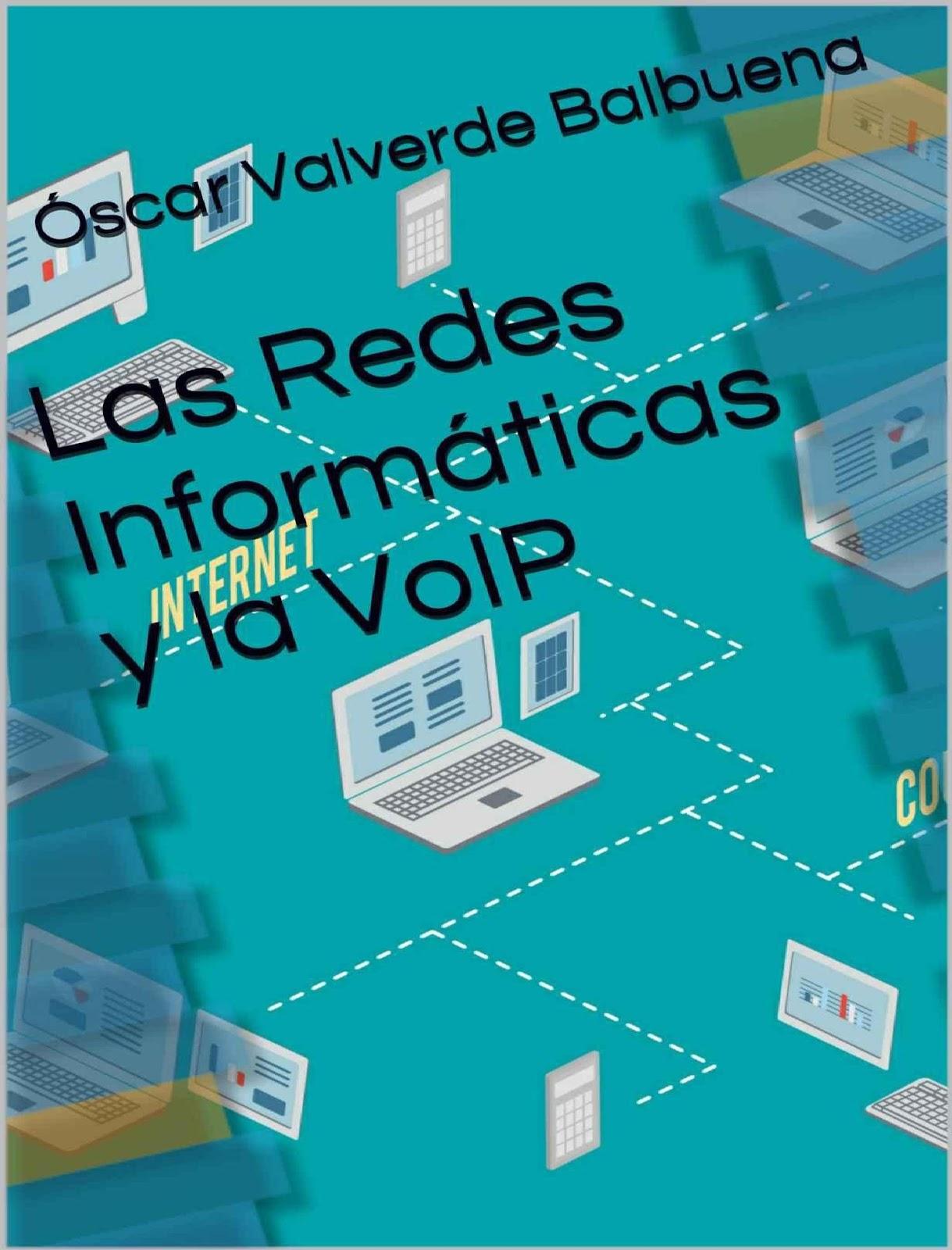 Las redes informáticas y la VoIP – Óscar Valverde
