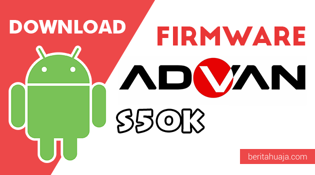 Download Firmware / Stock ROM Advan S50K All Version