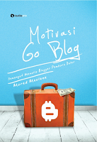 Motivasi Go Blog: Semangat Menulis Blogger Pemburu Dolar