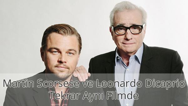 Martin Scorsese ve Leonardo Dicaprio Tekrar Aynı Filmde