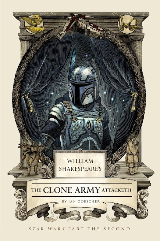 Review: William Shakespeare's The Clone Army Attacketh and William Shakespeare's Tragedy of the Sith's Revenge by Ian Doescher