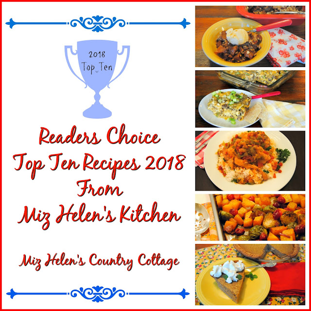 Readers Choice Top Ten Recipes 2018 Miz Helen's Kitchen at Miz Helen's Country Cottage