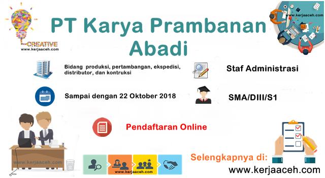 Lowongan Kerja Aceh Terbaru Staf Administrasi di PT Karya Prambanan Abadi Sabang
