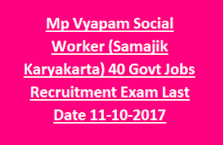 Mp Vyapam Social Worker (Samajik Karyakarta) 40 Govt Jobs Recruitment Exam Notification Last Date 11-10-2017