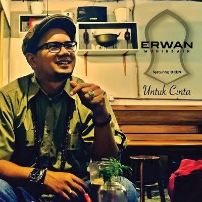 Erwan Muhibbain feat Deen - Untuk Cinta