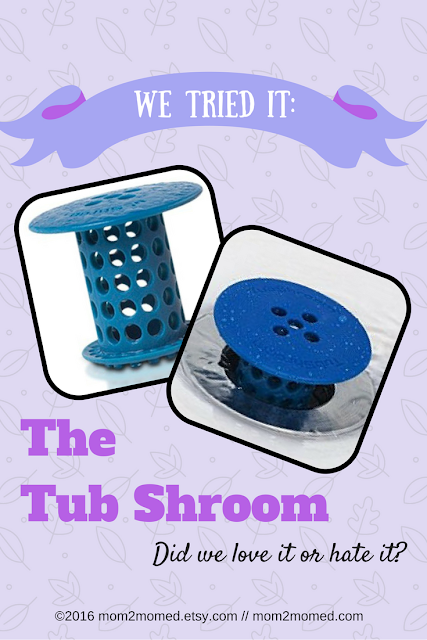 Mom2MomEd Blog: We tried it--The Tub Shroom