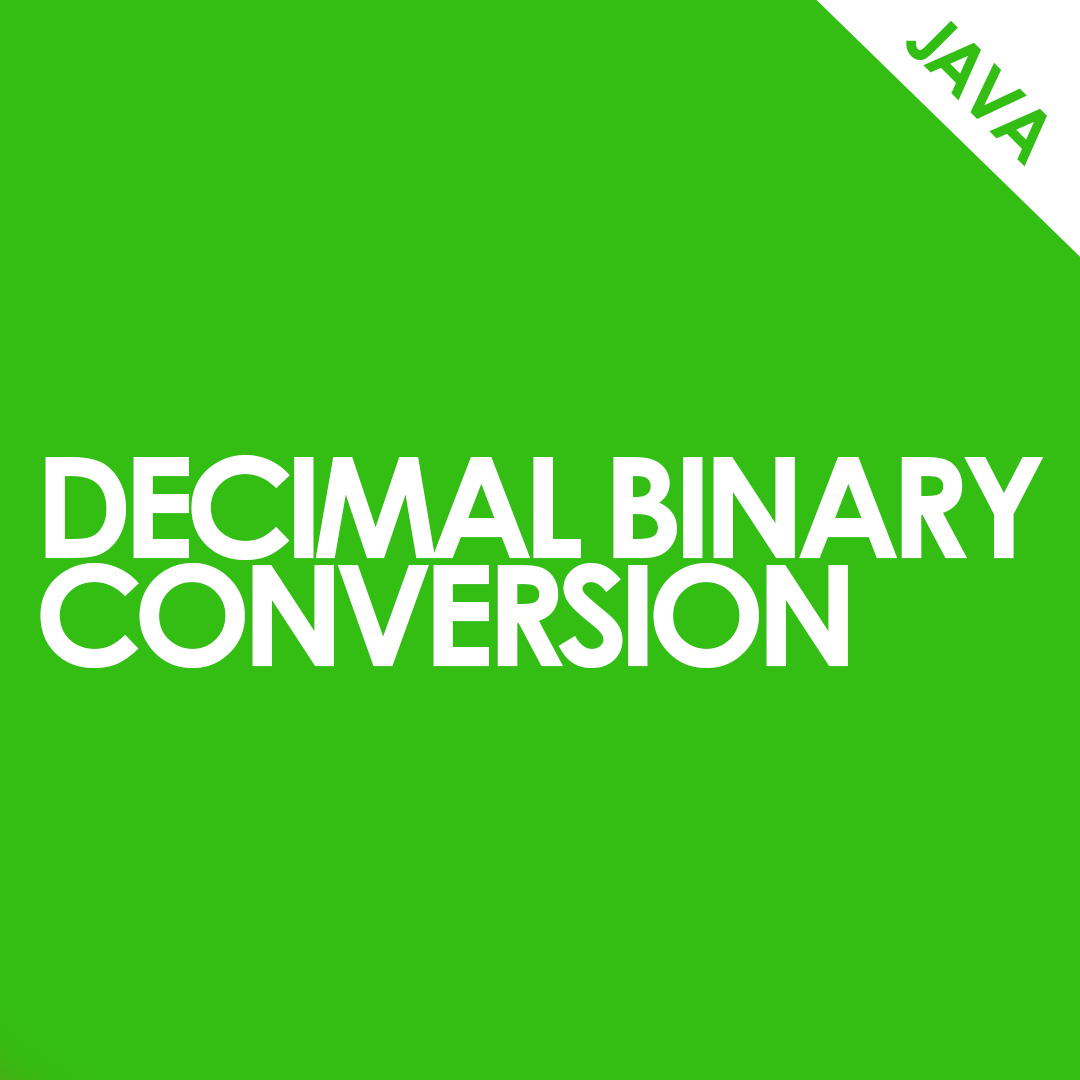 Decimal Binary Conversion - CodeNext | Bal World Technologies