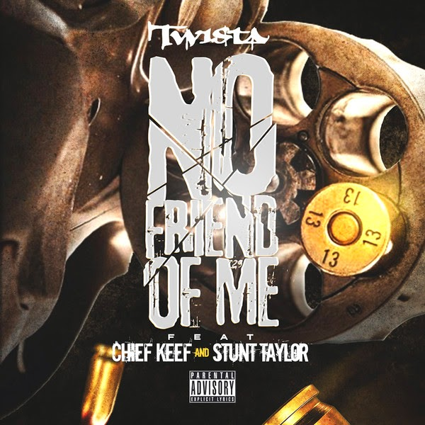 Twista - No Friend of Me (feat. Chief Keef & Stunt Taylor) - Single Cover