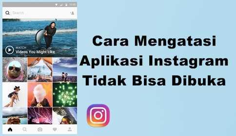 Cara Mengatasi Aplikasi Instagram Tidak Bisa Dibuka