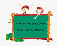 Download Kumpulan Soal UAS Kelas 3 SD Semester 1 dan File