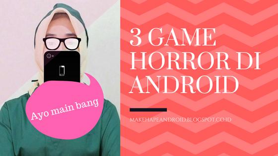 3 game terbaik untuk hape android bertema horror