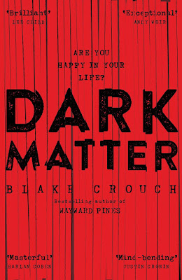 Dark Matter by Blake Crouch read it online or download it for free here