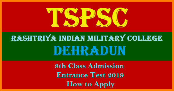 Rashtriya Indian Military College 8th Class Admission Entrance Test Notification Released by TSPSC Telangana State Public Service Commission for the Academic Year 2019-20. Applications are invited from desirable candidates to Get Admission into RIMC Dehradun into VIII Class for the Academic year 2020 after satisfying the Eligibility conditions mentioned in the Notification issued by TSPSC. How to Apply How to get Application Form Exam Pattern for the Rashtriya Indian Military College Selection Procedure tspsc-rashtriya-indian-military-college-rimc-8th-class-admission-entrance-test-notification-download-application-form-exam-pattern-selection-procedure-details
