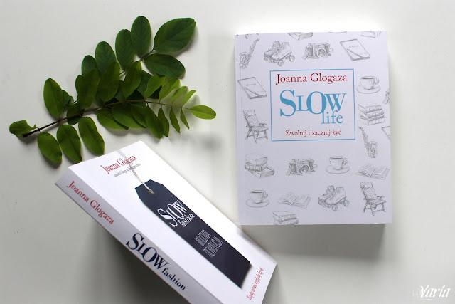 Slow Life - Joanna Glogaza