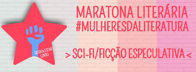 Maratona #MulheresdaLiteraura: 8 Sci-Fi escritos por Mulheres