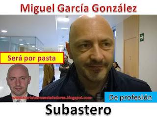 http://alertatramaestafadores.blogspot.com/2016/03/miguel-garcia-gonzalez-subastero-sera.html