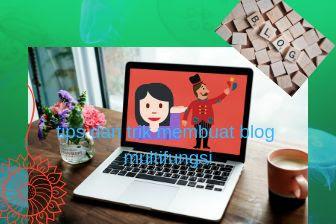 Tips dan trik menjadikan blog multifungsi dan multiguna