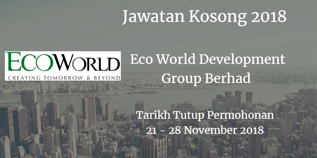Jawatan Kosong Eco World Development Group Berhad 21 - 28 November 2018