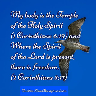 My body is the Temple of the Holy Spirit (1 Corinthians 6:19) and where the Spirit of the Lord is there is freedom. (2 Corinthians 3:17)