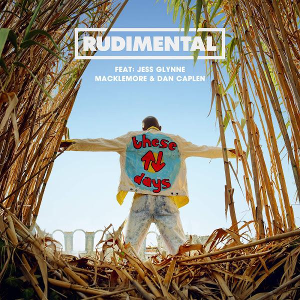 Rudimental - These Days (feat. Jess Glynne, Macklemore & Dan Caplen) - Single Cover