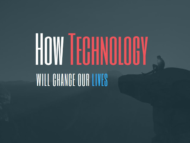 how technology will change our lives