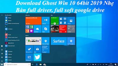 Ghost Win 10 32bit, 64bit full driver 2019 nhẹ