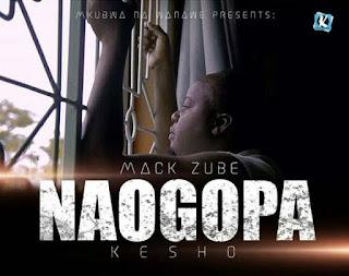 Mack Zube - Naogopa Kesho Video
