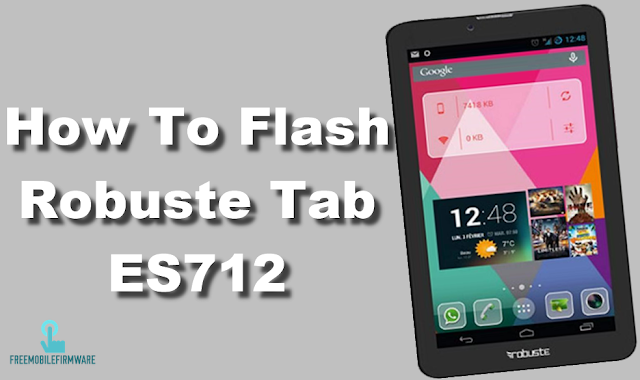 How To Flash Robuste ES712 Tab Tested Free Firmware