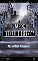 https://www.lesreinesdelanuit.com/2017/08/la-maison-bleu-horizon-de-jean-marc.html
