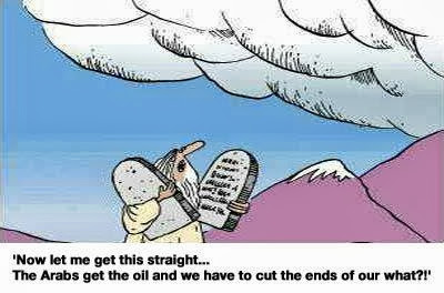 Funny Moses Cartoon Picture - Now let me get this straight - the arabs get the oil and we have to cut of the ends of our what?!