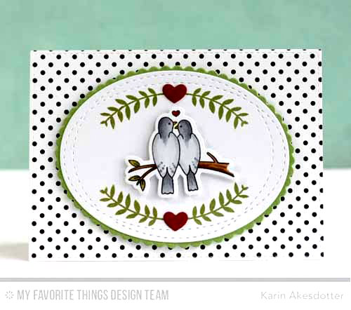 Love Birds Card by Karin Åkesdotter featuring So Much Love stamp set, Lisa Johnson Designs All Heart stamp set and Die-namics, Sticthed Mini Scallop Oval STAX and Wonky Stitched Oval STAX Die-namics #mftstamps
