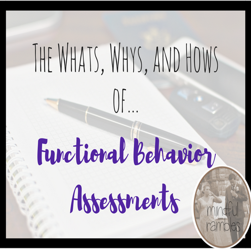 Functional Behavior Assessment: What, Why, and How? - Mindful Rambles
