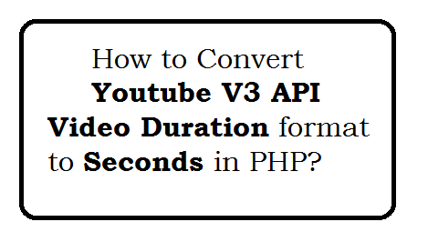 How to Convert Youtube Data API V3 video duration format to seconds in PHP?