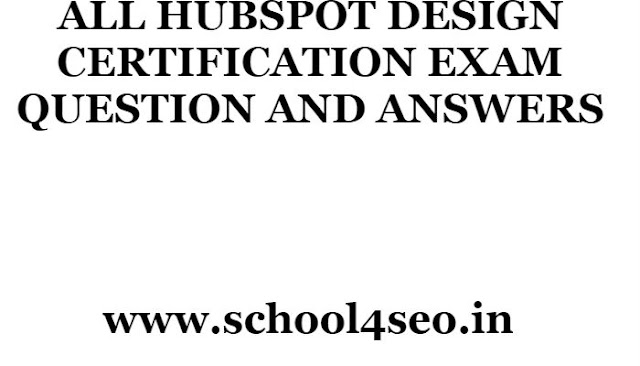 HUBSPOT DESIGN CERTIFICATION EXAM QUESTION AND ANSWERS