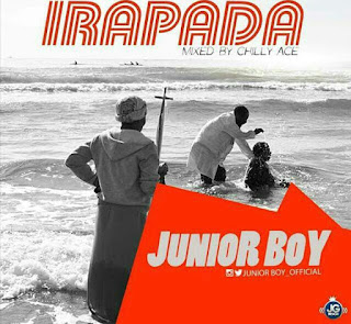 Music: JUNIOR BOY – IRAPADA @JuniorBoy_official {mixed by Chilly Ace}