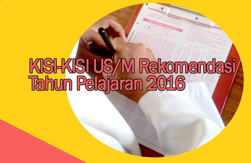 Kisi-Kisi US (Ujian Sekolah) Mata Pelajaran SBK Rekomendasi 2016