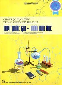 Chắt Lọc Tinh Túy Trong Chuỗi Đề Thi Thử THPT Quốc Gia - Môn Hóa Học
