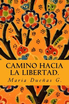 Camino hacia la libertad – María Dueñas G.