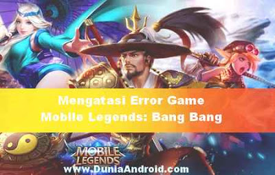 mengatasi mobile legend error keluar sendiri