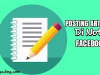 Cara Menciptakan Postingan Blog Di Catatan/Note Facebook