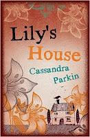 Lily's House Cassandra Parkin