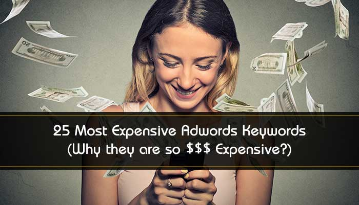 The 25 Most Expensive Adwords Keywords of 2019 (Why they are so $$$ Expensive?): eAskme
