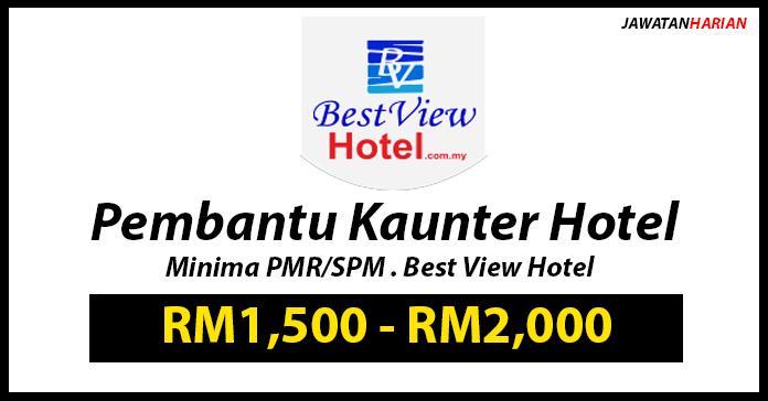 Maklumat Jawatan Kosong Pembantu Kaunter Hotel Di Best View
