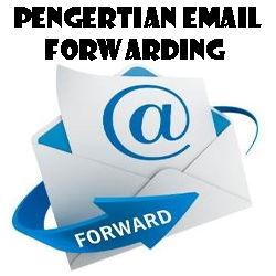 Pengertian Email Forwarding