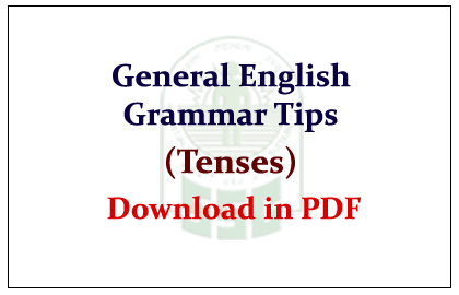 General English Grammar Tips (Tenses)- Download in PDF ~ SSC Exam Guide
