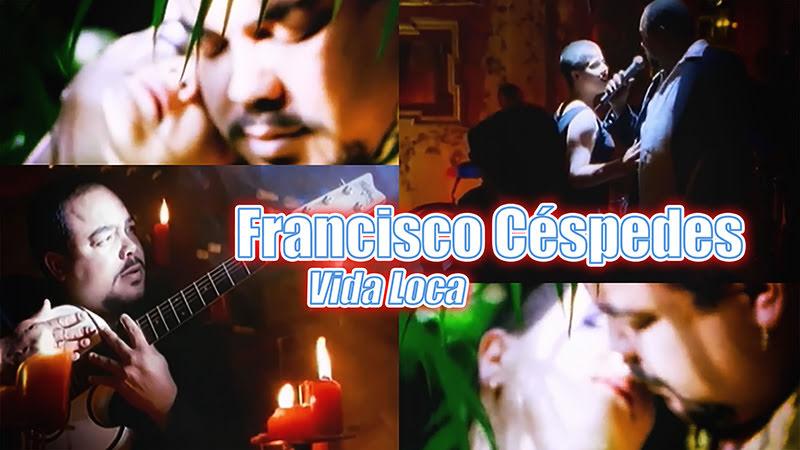 Francisco Céspedes - ¨Vida loca¨ - Videoclip. Portal Del Vídeo Clip Cubano