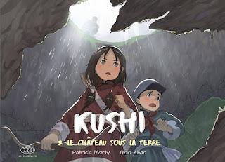 Kushi tome 3 - Le château sous la terre