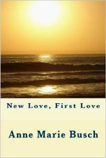 https://www.amazon.com/Love-First-Anne-Marie-Busch/dp/1508741697/ref=sr_1_1?ie=UTF8&qid=1477237738&sr=8-1&keywords=new+love%2C+first+love+anne+marie+busch