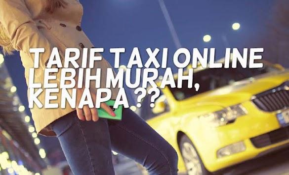 Tarif Taxi Online Lebih Murah Kenapa ?