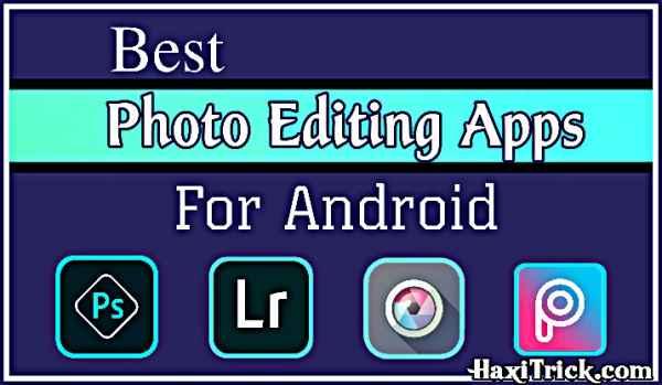 Best Photo Banane Edit Karne Wala Apps For Download